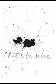 Print Let´s Be Nice Ylva Skarp